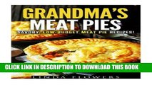 [PDF] Grandma s Meat Pies: Savory, Low-Budget Meat Pie Recipes! (Farmhouse Favorites) Full Online