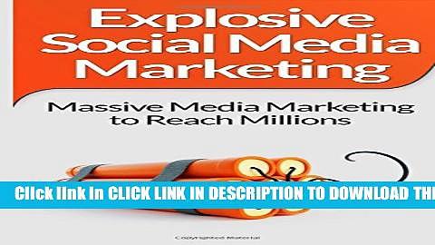 [PDF] Social Media Marketing: Explosive Social Media Marketing  And Social Media Strategy Using