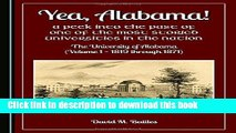 Download Yea, Alabama! A Peek into the Past of One of the Most Storied Universities in the Nation: