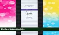 READ FREE FULL  Democracy in Deficit (The Collected Works of James M. Buchanan) (Collected Works
