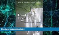 Big Deals  Restoring Fiscal Sanity 2007: The Health Spending Challenge  Best Seller Books Most