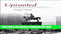 Download Uprooted: How Breslau Became Wroclaw during the Century of Expulsions  Ebook Free