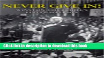 Download Never Give In!: Winston Churchill s Finest Speeches  PDF Online