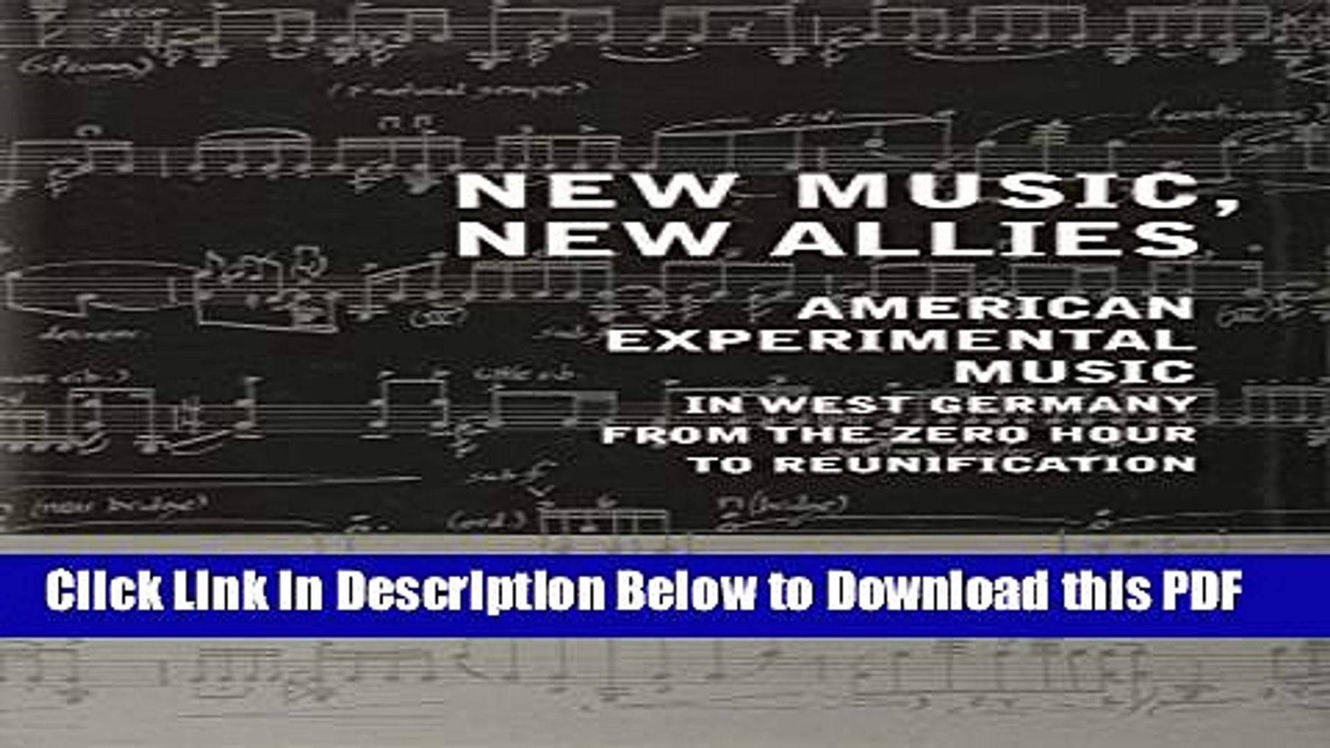 [Read] New Music, New Allies: American Experimental Music in West Germany from the Zero Hour to