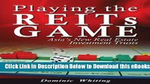 [Reads] Playing the REITs Game: Asia s New Real Estate Investment Trusts Free Books
