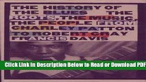 [PDF] History of the Blues: The Roots, the Music, the People from Charley Patton to Robert Cray