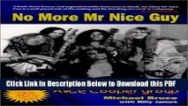 [PDF] No More Mr Nice Guy: The Inside Story of the Alice Cooper Group Ebook Online