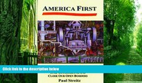 Must Have PDF  America First: Why Americans Must End Free Trade, Stop Outsourcing and Close Our