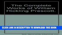 [PDF] The Complete Works of William Hickling Prescott. Full Online