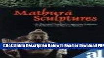 [Get] Mathura Sculptures: An Illustrated Handbook to Appreciate Sculptures in Mathura Museum