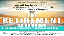 [Download] The Retirement Boom: An All Inclusive Guide to Money, Life, and Health in Your Next