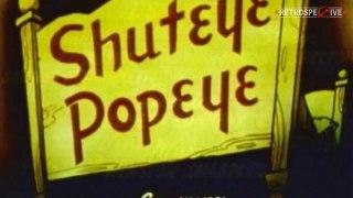 Popeye Shuteye Popeye