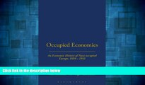 Must Have  Occupied Economies: An Economic History of Nazi-Occupied Europe, 1939-1945 (Occupation