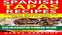 [PDF] Spanish Tapas Recipes: Authentic Tapas Recipes from the Tapas Bars of Spain (Spain Travel