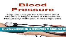 [PDF] Blood Pressure: Top 30 Ways to Control and Reduce High Blood Pressure Naturally without
