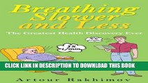 [PDF] Breathing Slower and Less: The Greatest Health Discovery Ever (Buteyko Method Book 1)