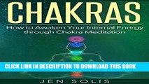[PDF] Chakras: How to Awaken Your Internal Energy through Chakra Meditation (Chakras for