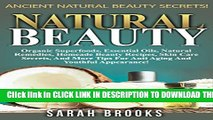 [PDF] Natural Beauty: Ancient Natural Beauty Secrets! - Organic Superfoods, Essential Oils,
