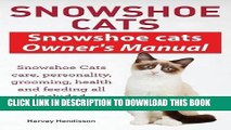 [PDF] Snowshoe Cats. Snowshoe Cats Owner s Manual. Snowshoe Cats Care, Personality, Grooming,