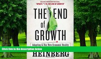 Must Have  The End of Growth: Adapting to Our New Economic Reality  READ Ebook Full Ebook Free