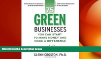 Free [PDF] Downlaod  75 Green Businesses You Can Start to Make Money and Make A Difference  BOOK