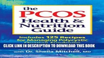 [PDF] The PCOS Health and Nutrition Guide: Includes 125 Recipes for Managing Polycystic Ovarian