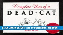 "[PDF] Complete Uses of a Dead Cat: ""101 Uses of a Dead Cat"", ""101 More Uses of a Dead Cat"", ""Uses"