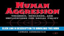 Human Aggression: Theory, Research, and Implications for Social Policy