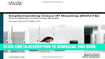 New Book Implementing Cisco IP Routing (ROUTE) Foundation Learning Guide: (CCNP ROUTE 300-101)