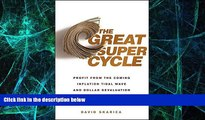 Must Have  The Great Super Cycle: Profit from the Coming Inflation Tidal Wave and Dollar