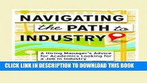 [PDF] Navigating the Path to Industry: A Hiring Manager s Advice for Academics Looking for a Job