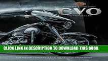 tm Motorcycles: The Motor Companys Custom Vehicle Operations R Harley-Davidson R CVO