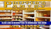 [PDF] Prepper s Pantry: The Survival Guide To Emergency Water   Food Storage (Prepper, Bartering,