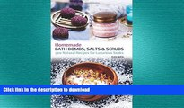 FAVORITE BOOK  Homemade Bath Bombs, Salts and Scrubs: 300 Natural Recipes for Luxurious Soaks