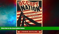 READ FREE FULL  Occupy Nation: The Roots, the Spirit, and the Promise of Occupy Wall Street