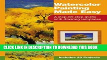 [PDF] Watercolor Painting Made Easy: A Step-By-Step Guide with Drawing Templates Popular Online