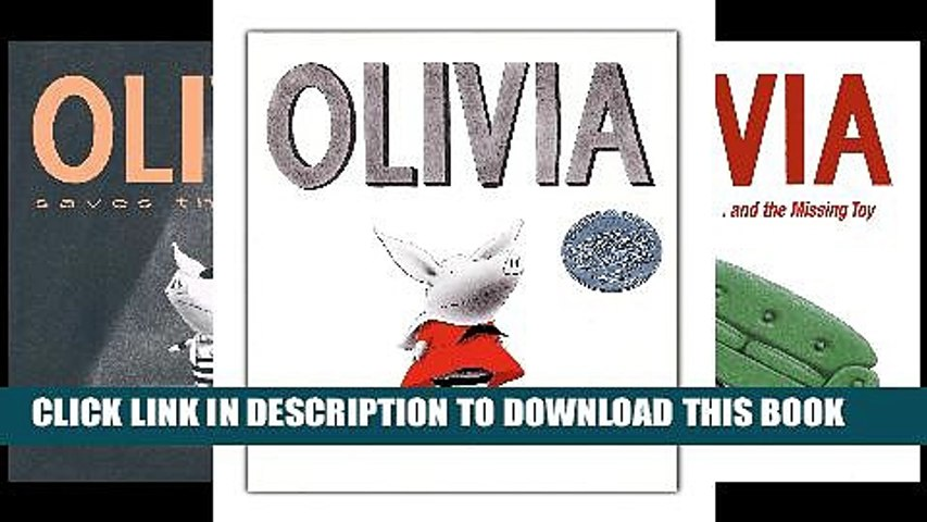 [PDF] The Olivia Collection: Olivia; Olivia Saves the Circus; Olivia...and the Missing Toy; Olivia