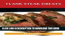 [PDF] Flank Steak Greats: Delicious Flank Steak Recipes, the Top 59 Flank Steak Recipes Full Online
