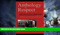 Big Deals  An Anthology of Respect: The Pullman Porters National Historic Registry of African