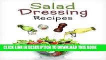 [PDF] Top 50 Most Delicious Homemade Salad Dressing Recipes [A Salad Dressing Cookbook] (Recipe