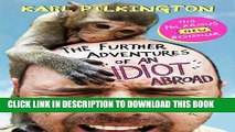 [PDF] The Further Adventures of an Idiot Abroad Popular Colection
