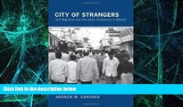 Big Deals  City of Strangers: Gulf Migration and the Indian Community in Bahrain  Free Full Read