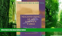 Big Deals  Negotiating at an Uneven Table: Developing Moral Courage in Resolving Our Conflicts