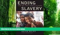 Big Deals  Ending Slavery: How We Free Today s Slaves  Free Full Read Best Seller