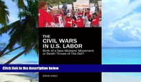 Must Have PDF  The Civil Wars in U.S. Labor: Birth of a New Workers  Movement or Death Throes of