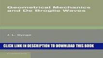 Collection Book Geometrical Mechanics and De Broglie Waves (Cambridge Monographs on Mechanics and