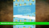 FAVORITE BOOK  The Parent s Guide to Occupational Therapy for Autism and Other Special Needs: