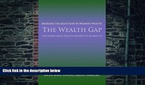 Big Deals  The Wealth Gap: Bridging the Eight Gaps to Women's Wealth  Free Full Read Most Wanted