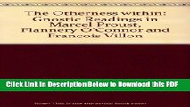 [Read] The Otherness Within: Gnostic Readings in Marcel Proust, Flannery O Connor, and Francois