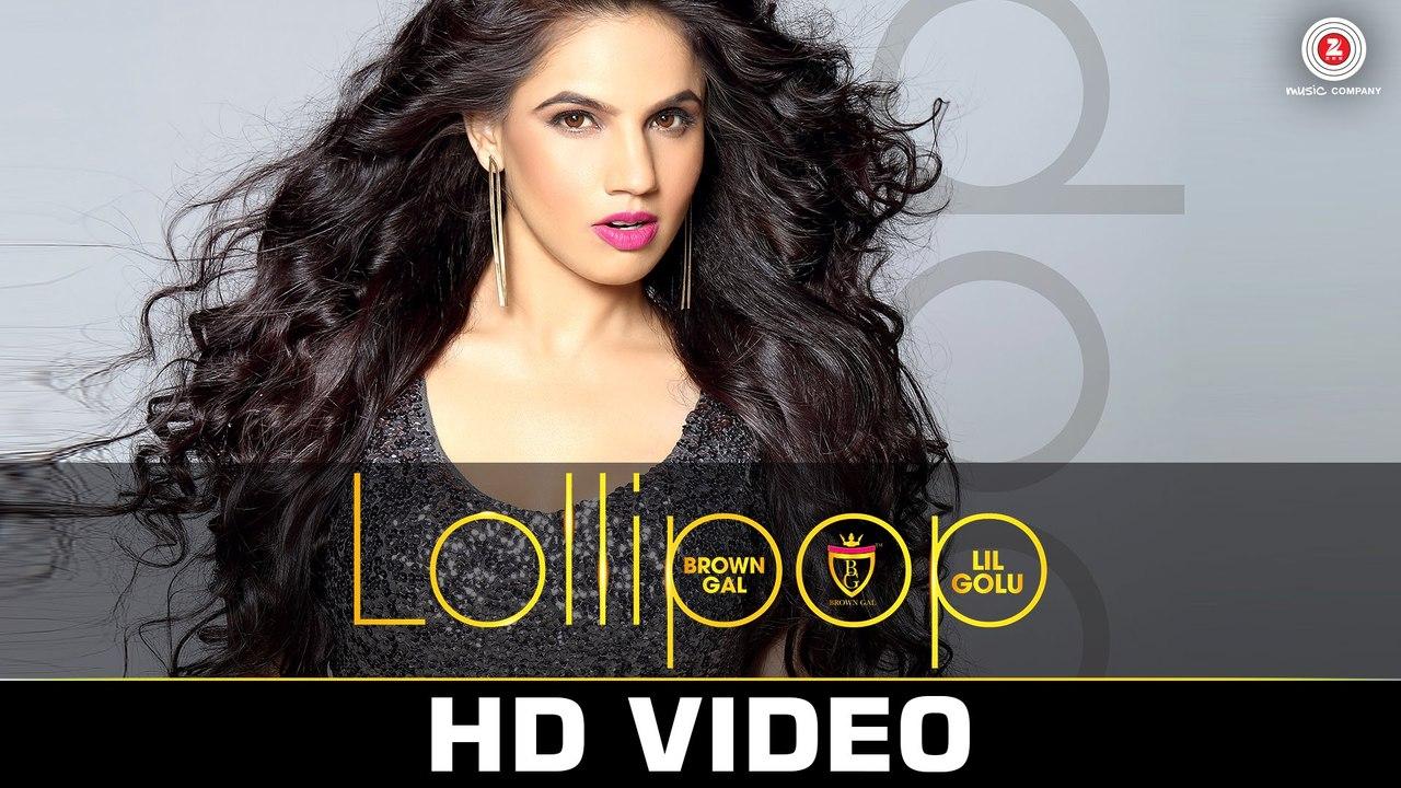 Lollipop HD Video Song Brown Gal Feat Lil Golu 2016 | New Hit Songs